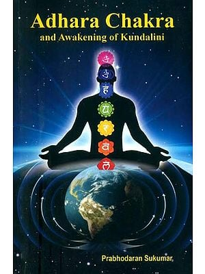 Adhara Chakra and Awakening of Kundalini