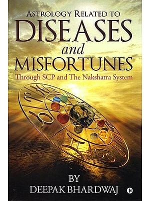 Astrology Related to Diseases and Misfortunes: Through SCP and The Nakshatra System