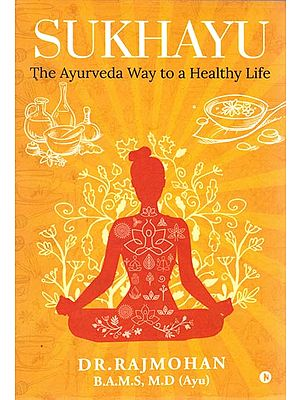 Sukhayu: The Ayurveda Way to a Healthy Life