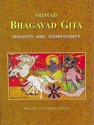 Srimad Bhagvad Gita: Insights and Significance