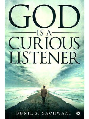 God is a Curious Listener