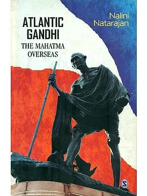 Atlantic Gandhi (The Mahatma Overseas)