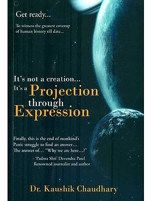 It's not a Creation... It's a Projection Through Expression