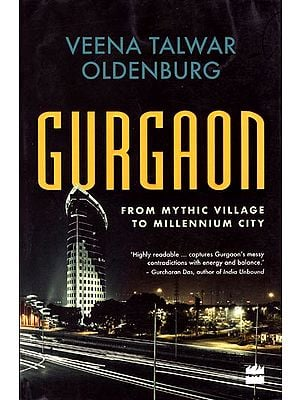 Gurgaon: From Mythic Village to Millennium City