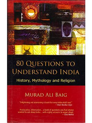 80 Questions to Understand India: History, Mythology and Religion