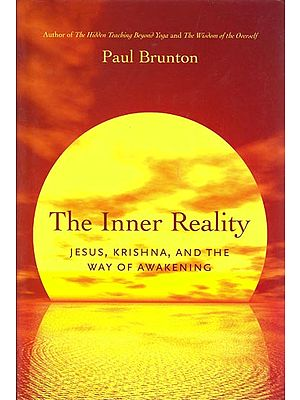 The Inner Reality: Jesus, Krishna and The Way of Awakening