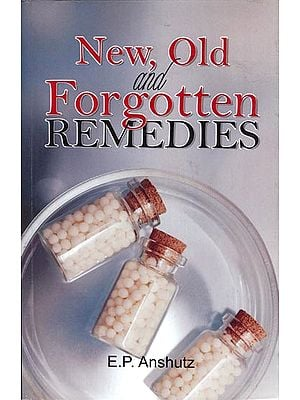 New, Old and Forgotten Remedies