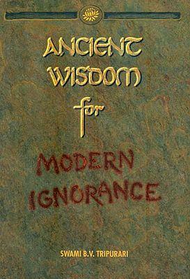 Ancience Wisdom for Modern Ignorance
