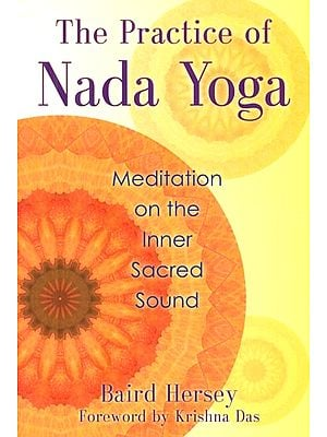 The Practice of Nada Yoga (Meditation on The Inner Sacred Sound)