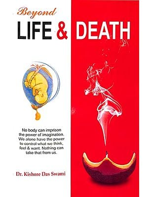 Beyond Life and Death