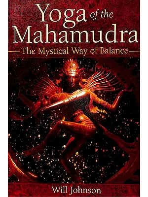 Yoga of The Mahamudra (The Mystical Way of Balance)