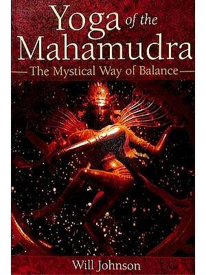 Yoga of The Mahamudra (The Mystical Way of Balance)