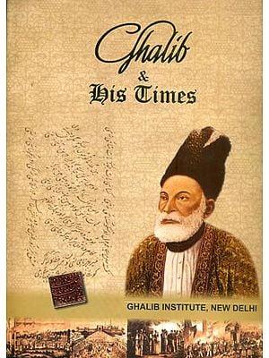 Ghalib & His Times