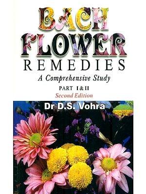 Bach Flower Remedies (A Comprehensive Study)
