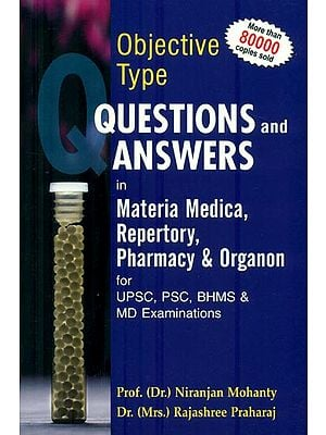 Learning Homoeopathy Through Objective Type Questions and Answers (Materia Medica, Repertory, Pharmacy & Organon)