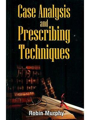 Case Analysis & Prescribing Techniques