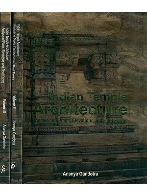 Indian Temple Architecture-Analysis of Plans, Elevations and Roof Forms (Set of 3 Volumes)