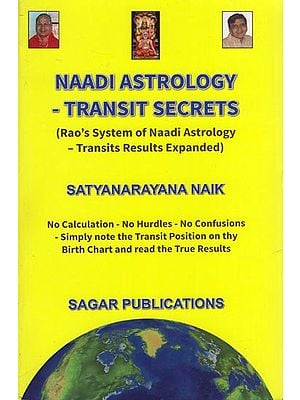 Naadi Astrology: Transit Secrets (Rao's System of Naadi Astrology-Transits Results Expanded)