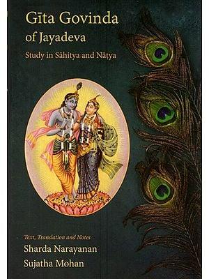 Gita Govinda of Jayadeva ( Study in Sahitya & Natya)