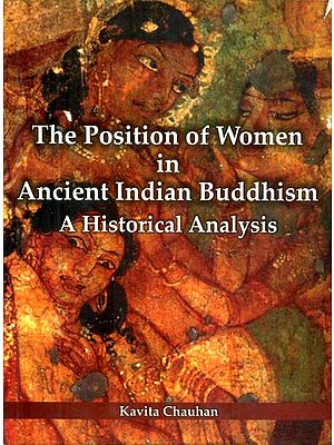 The Position of Women in Ancient Indian Buddhism (A Historical Analysis)
