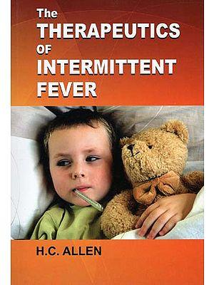 The Therapeutics of Intermittent Fever