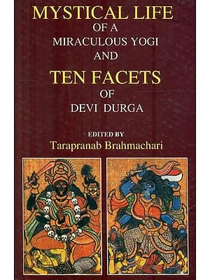 Mystical Life of a Miraculous Yogi and Ten Facets of Devi Durga