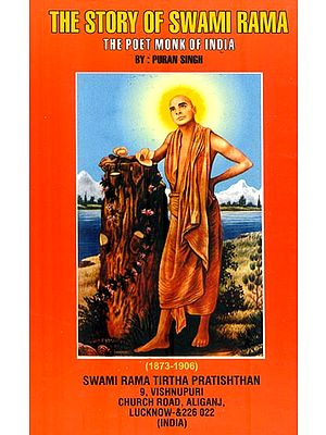 The Story of Swami Rama (The Poet Monk of India)
