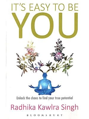 It's Easy to Be You (Unlock The Chaos to Find Your True Potential)