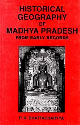 Historical Geography of Madhya Pradesh (From Early Records)