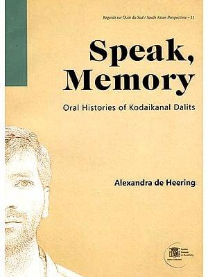 Speak Memory (Oral Histories of Kodaikanal Dalites)