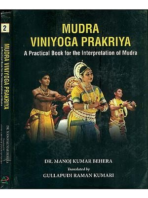 Mudra Viniyoga Prakriya - A Practical Book for the Interpretation of Mudra (Set of 2 Volumes)