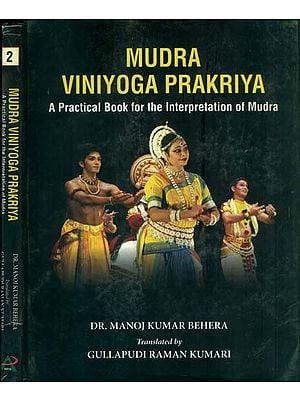 Mudra Viniyoga Prakriya - A Practical Book for the Interpretation of Mudra (Set of 2 Volumes)