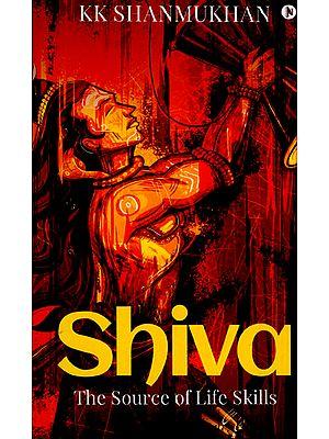 Shiva (The Source of Life Skills)