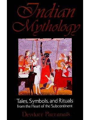 Indian Mythology (Tales, Symbols, and Rituals from The Heart of The Subcontinent)