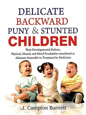 Delicate Backward Puny & Stunted Children