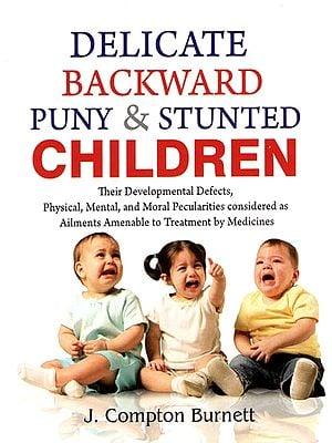 Delicate Backward Puny & Stunted Children