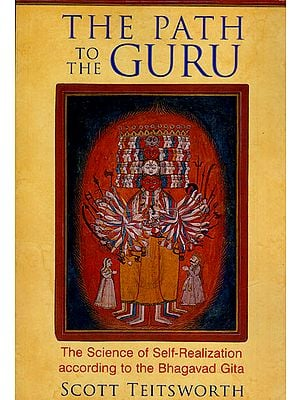 The Path to The Guru (The Science of Self-Realization According to The Bhagavad Gita)