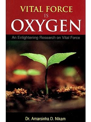 Vital Force is Oxygen (An Enlightening Research on Vital Force)