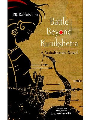 Battle Beyond Kurukshetra (A Mahabharata Novel)