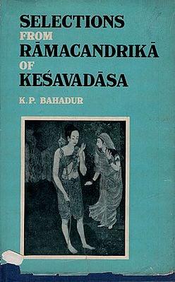 Selections from Ramacandrika of Kesavadasa (An Old and Rare Book)