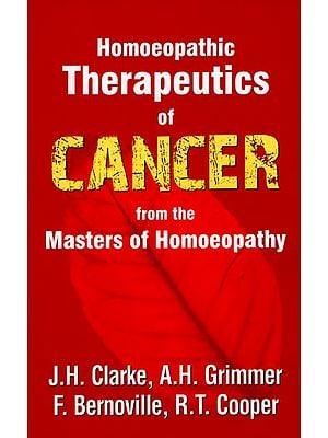 Homoeopathic Therapeutics of Cancer from The Master of Homoeopathy