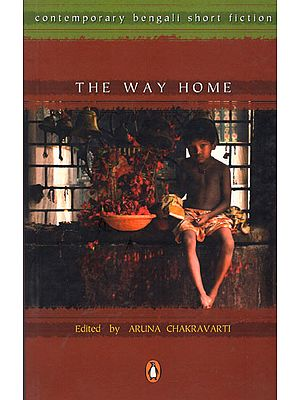 The Way Home (Contemporary Bengali Short Fiction)