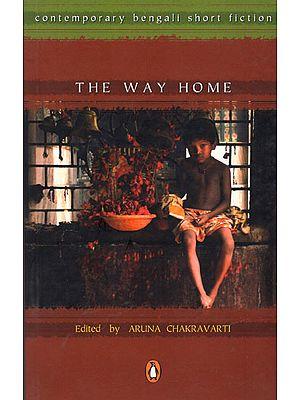 The Way Home (Contemporary Bengali Short Fiction)