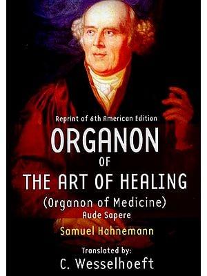 Organon of The Art of Healing (Organon of Medicine)