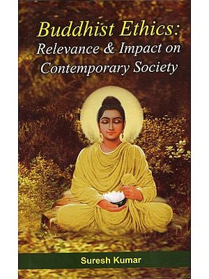 Buddhist Ethics: Relevance and Impact on Contemporary Society