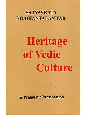 Heritage of Vedic Culture (A Pragmatic Presentation)