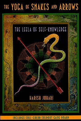 The Yoga of Snakes and Arrows (The Leela of Self-Knowledge)