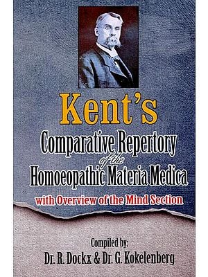 Kent's Comparative Repertory of The Homoeopathic Materia Medica (With Overview of the Mind Section)