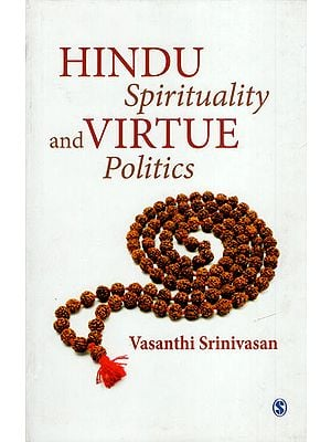 Hindu Spirituality and Virtue Politics