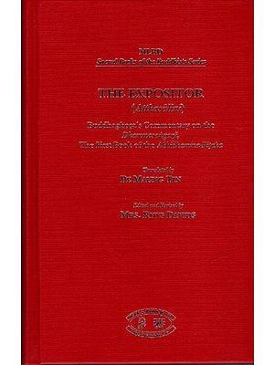 The Expositor – Atthasalini (Buddhaghosa's Commentary on the Dhammasangani, The First Book of The Abhidhamma –Pitaka)